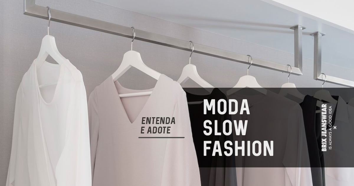 Entenda-e-adote-a-moda-Slow-Fashion